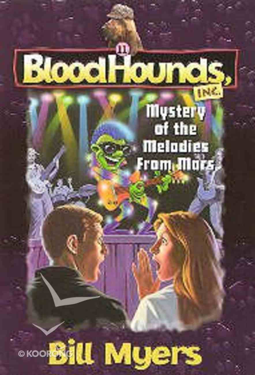 Mystery of the Melodies From Mars (#11 in Bloodhounds Series) Paperback