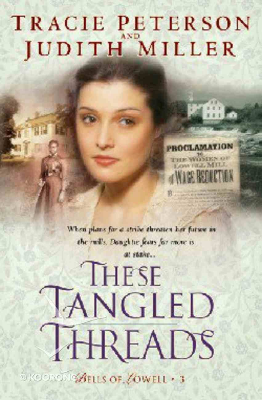 These Tangled Threads (#03 in Bells Of Lowell Series) Paperback