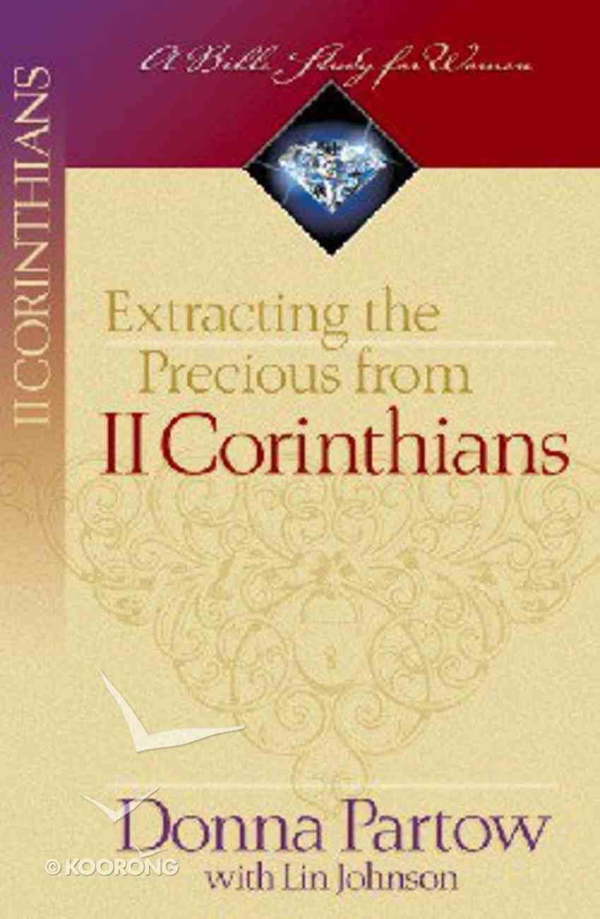 Extracting the Precious From 2 Corinthians Paperback