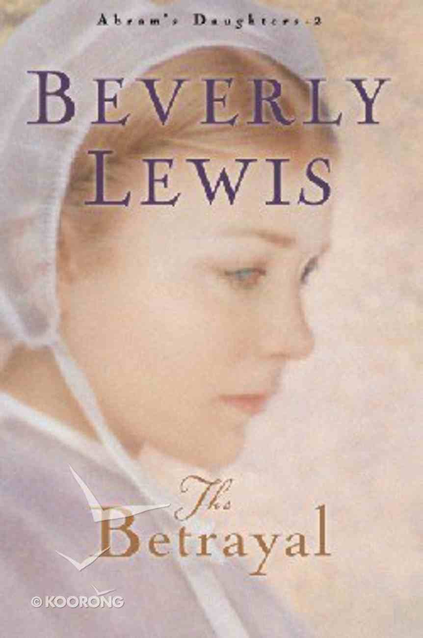 The Betrayal (#02 in Abram's Daughters Series) Hardback