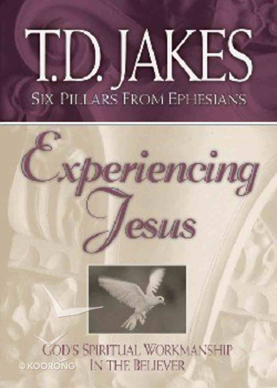 Experiencing Jesus (#02 in Six Pillars From Ephesians Series) Paperback