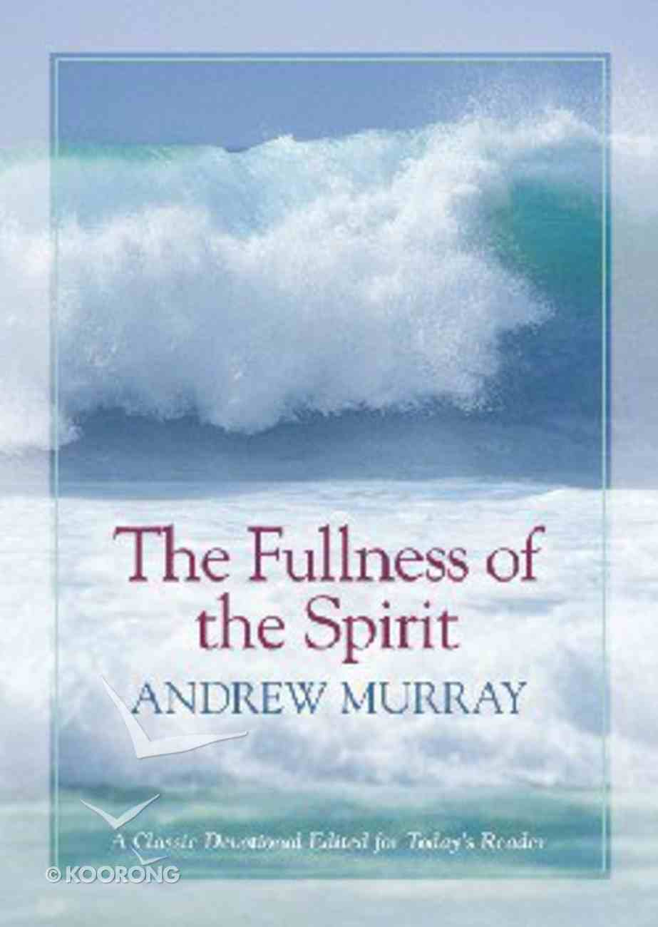 The Fullness of the Spirit Paperback