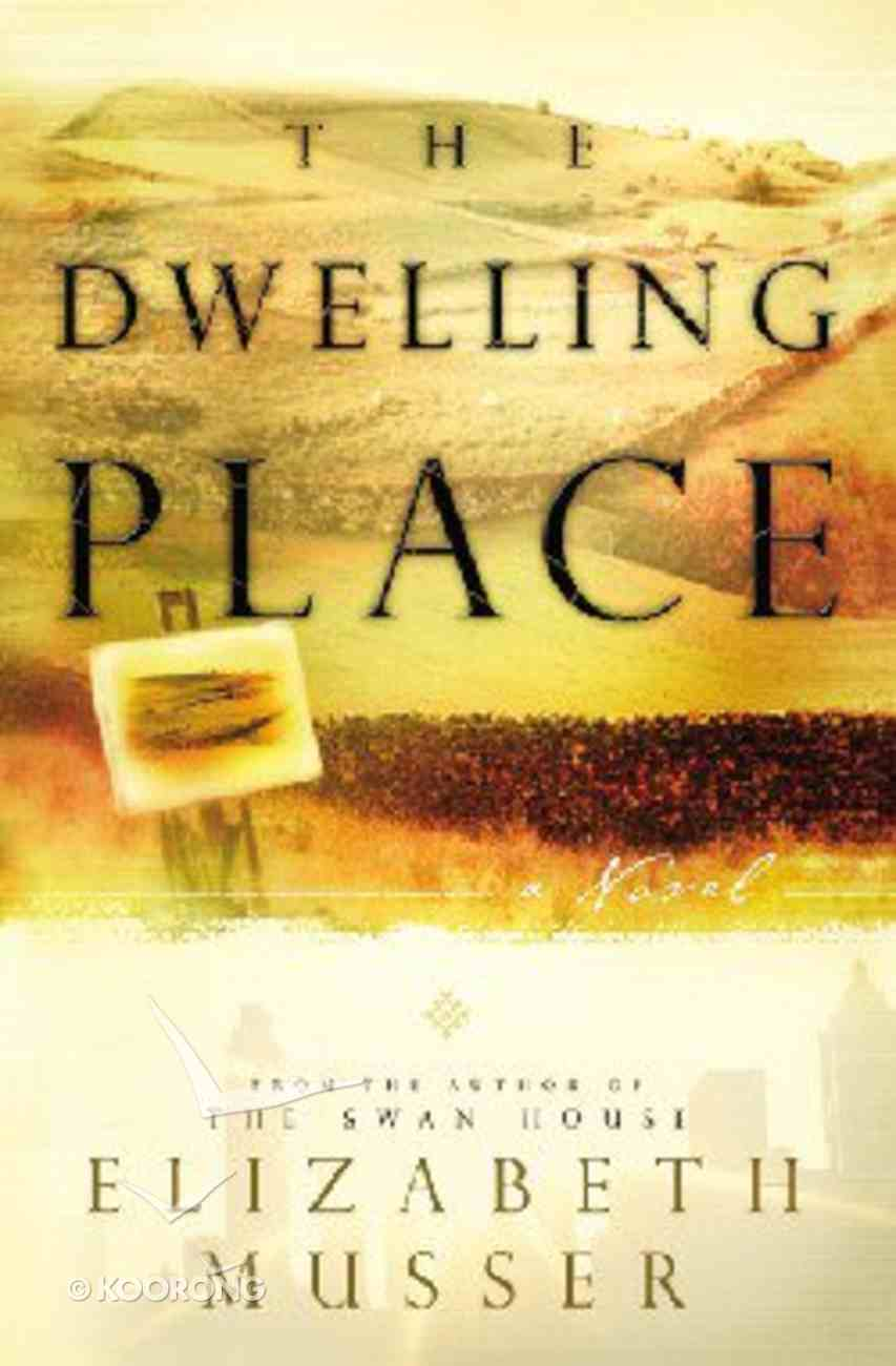 The Dwelling Place Paperback