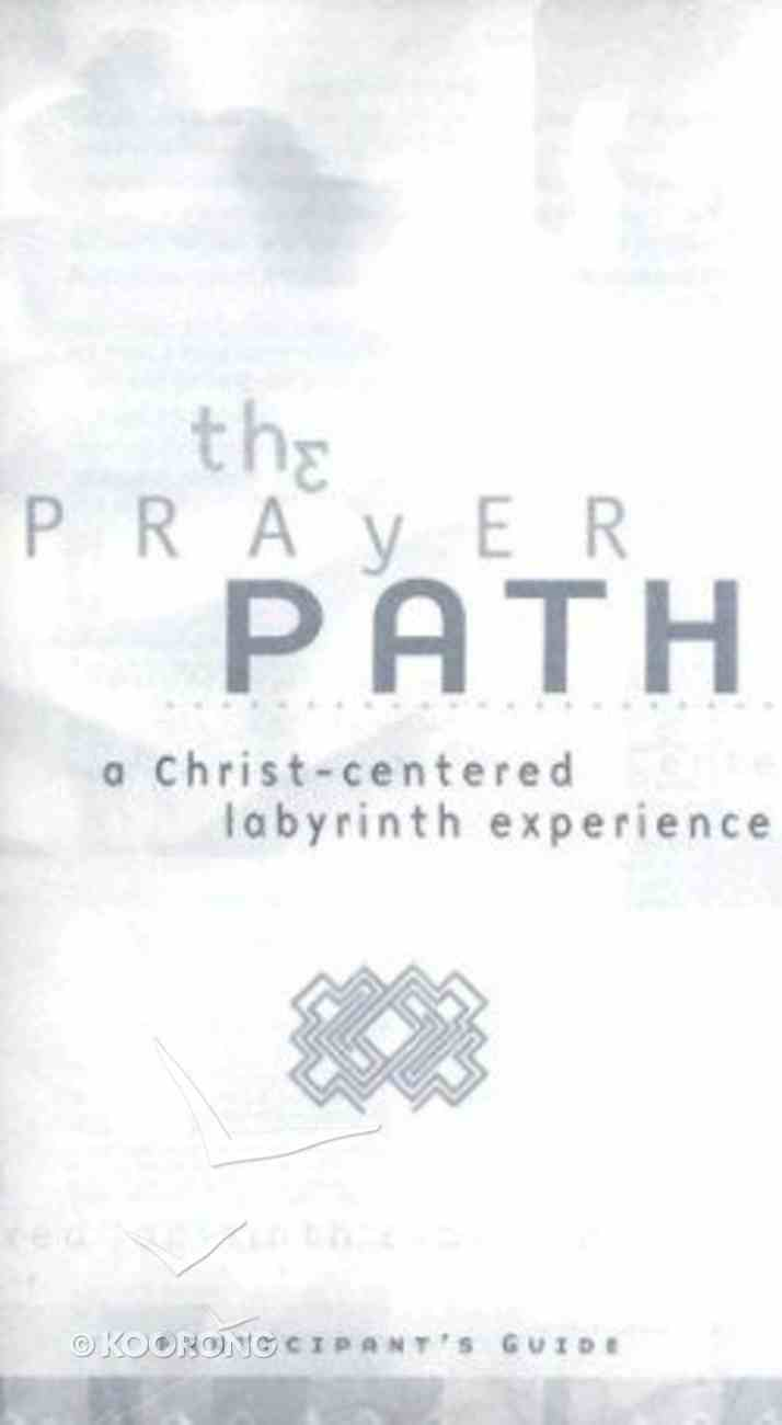 The Prayer Path (Participant Guide) Paperback