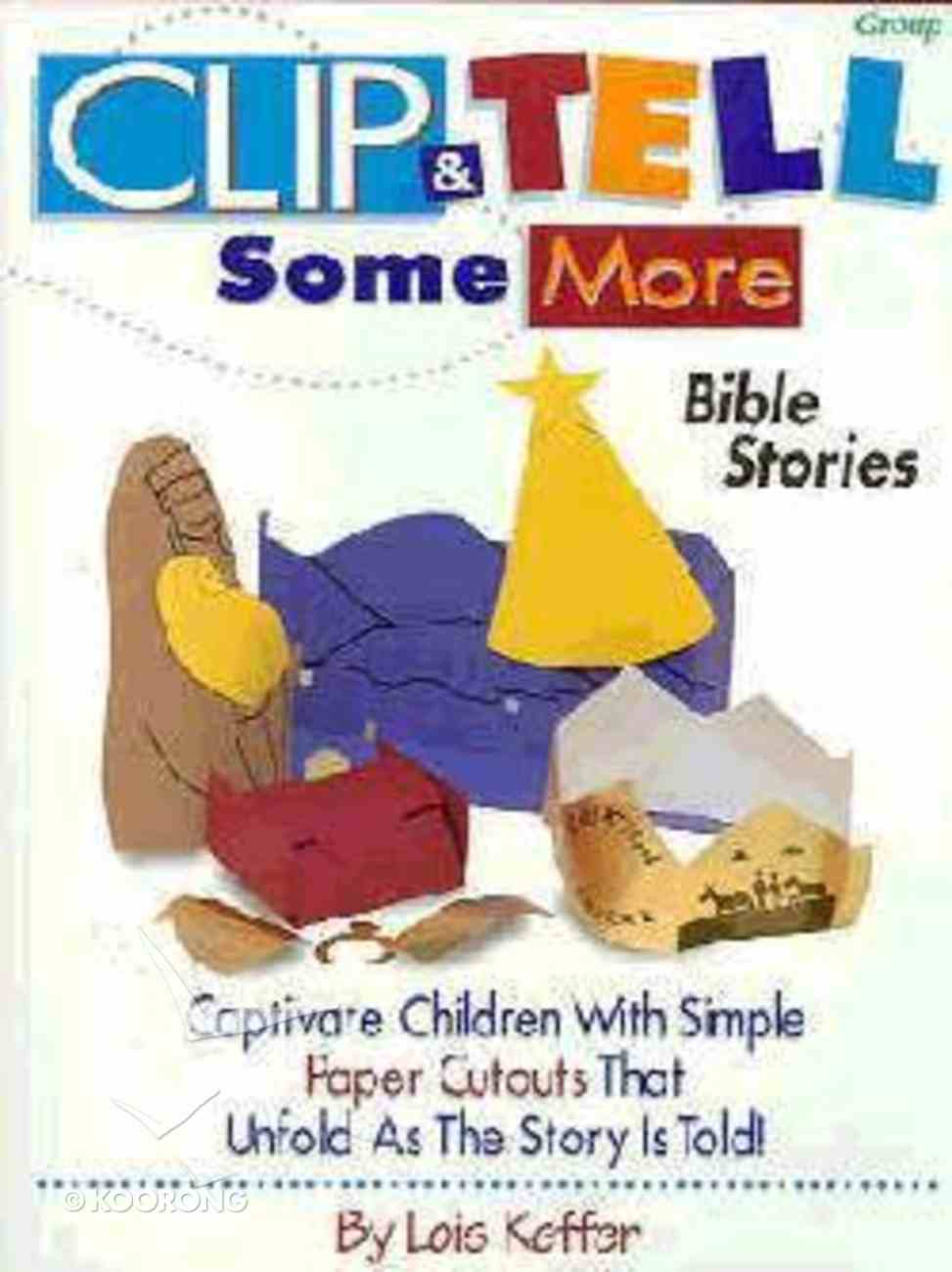 Clip & Tell Some More Bible Stories Paperback