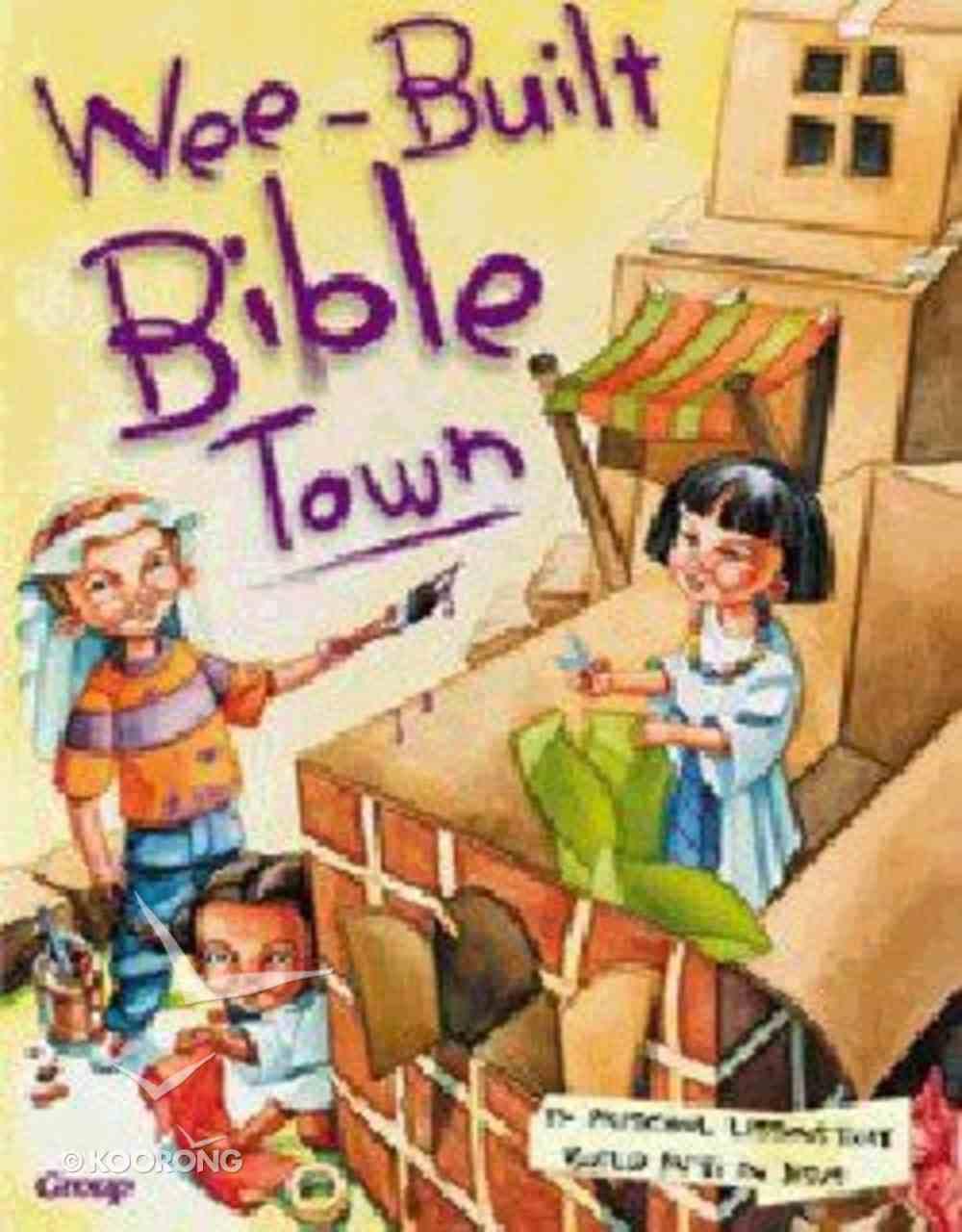 Wee: Built Bible Town (13 Preschool Lessons) Paperback
