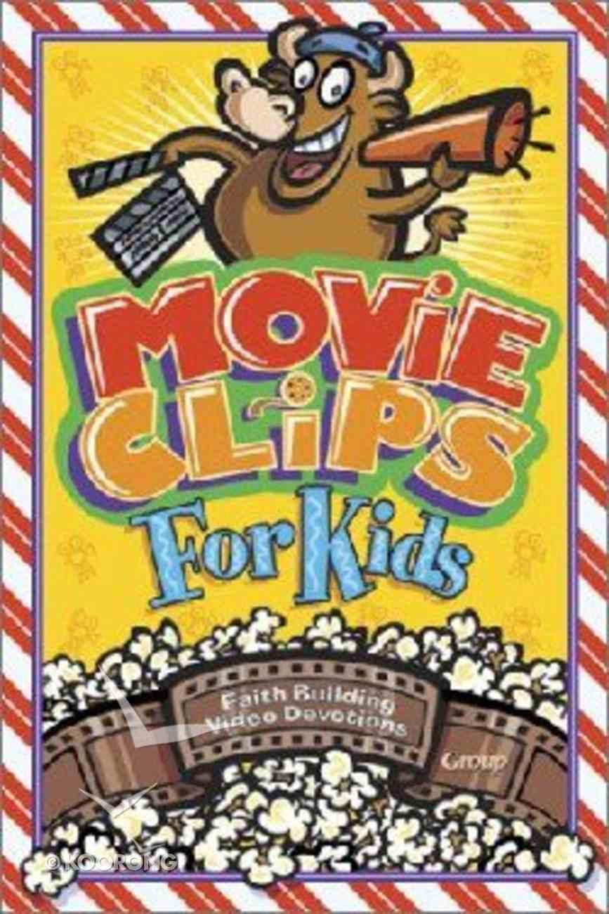 Movie Clips For Kids: Faith-Building Video Devotions Paperback