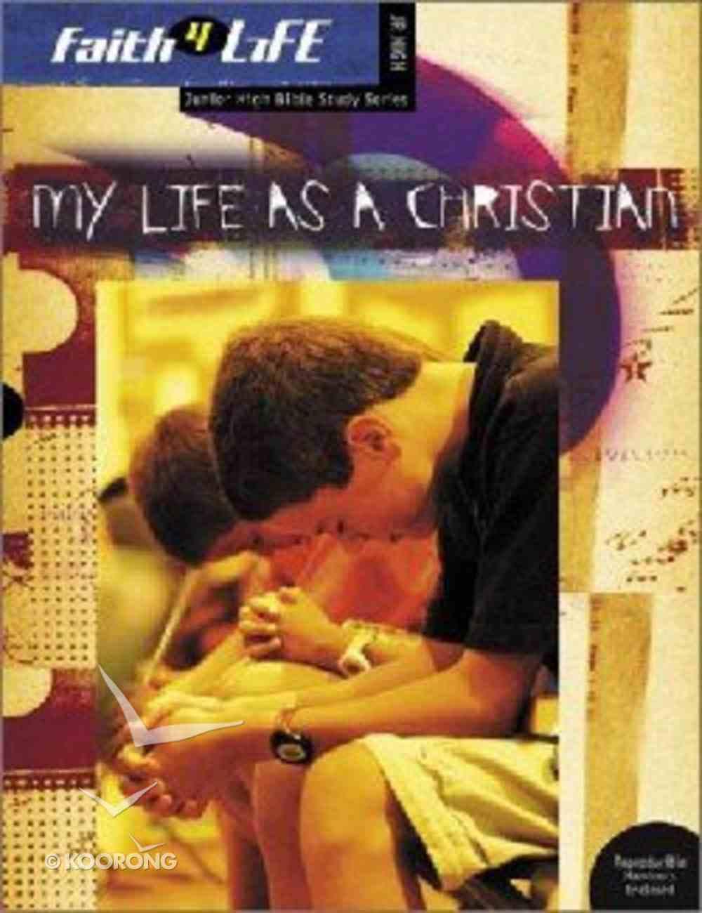 Faith 4 Life: My Life as a Christian (Jr High) Paperback