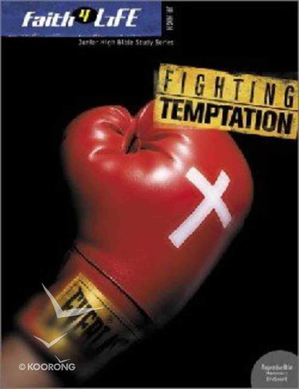 Faith 4 Life: Fighting Temptation (Jr High) Paperback