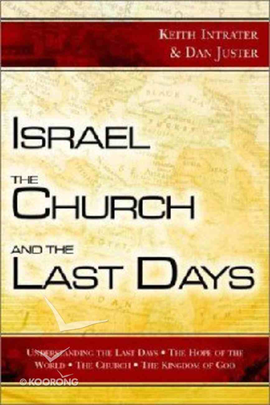 Israel, the Church, and the Last Days Paperback