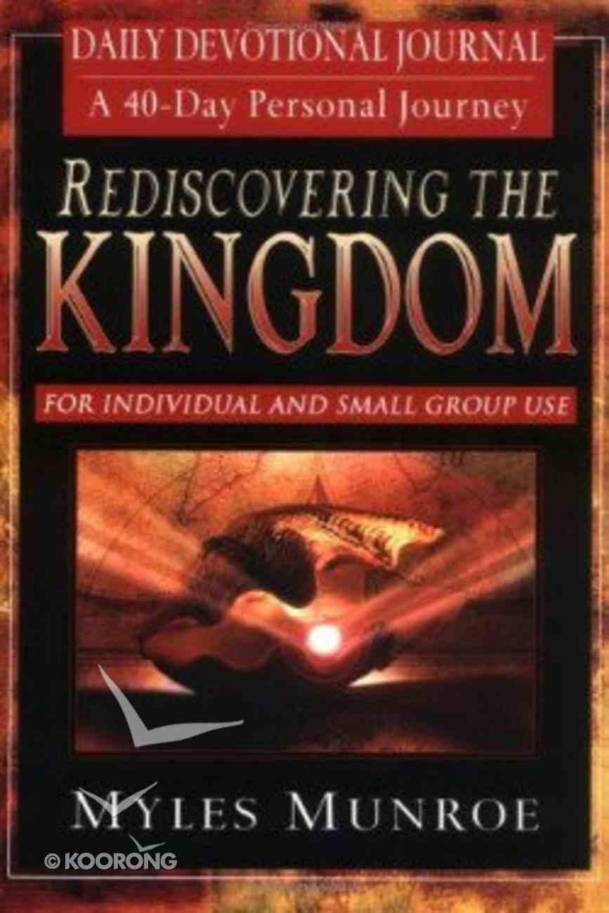 Rediscovering the Kingdom Devotional Journal (#01 in Understanding The Kingdom Series) Paperback