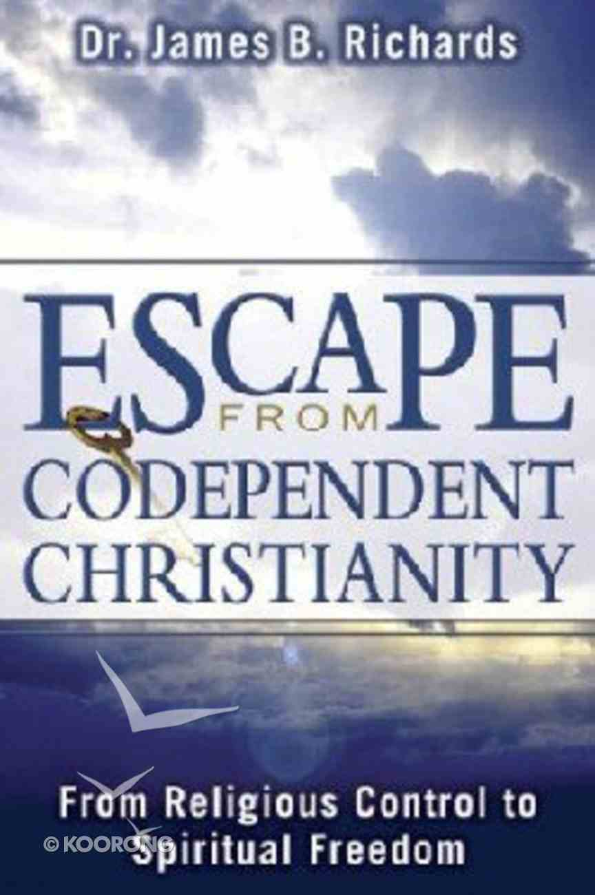 Escape From Codependent Christianity Paperback