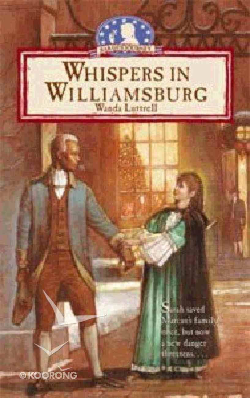 Whispers in Williamsburg (#04 in Sarah's Journey Series) Paperback