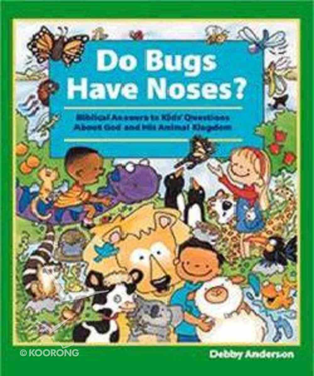 Do Bugs Have Noses? Hardback