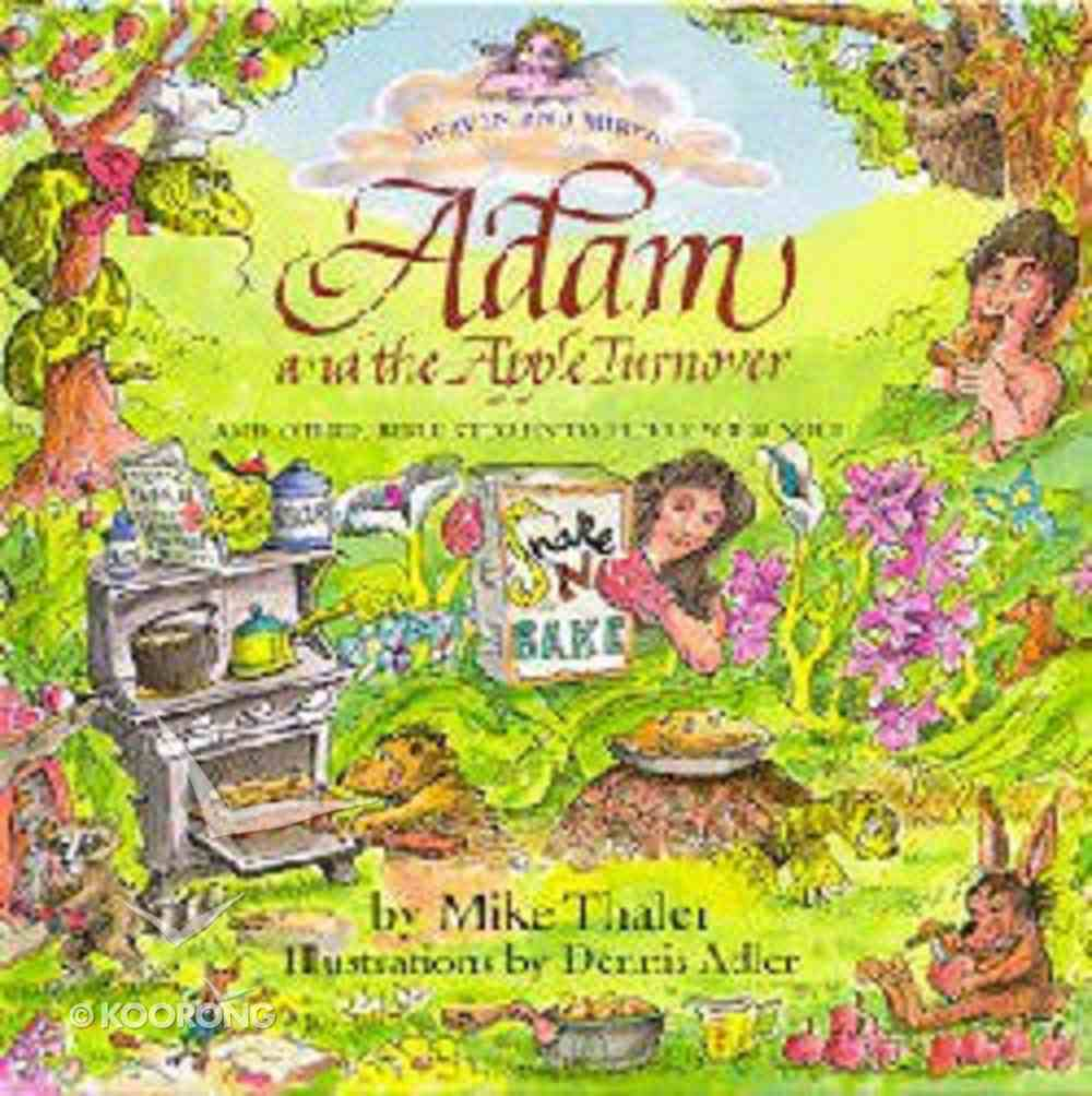 Adam and the Apple Turnover (Heaven And Mirth Series) Hardback