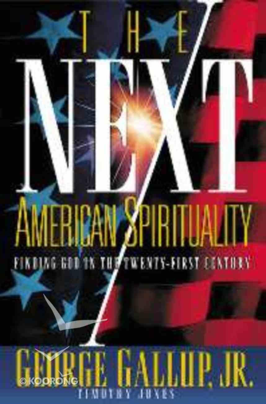 The Next American Spirituality Hardback