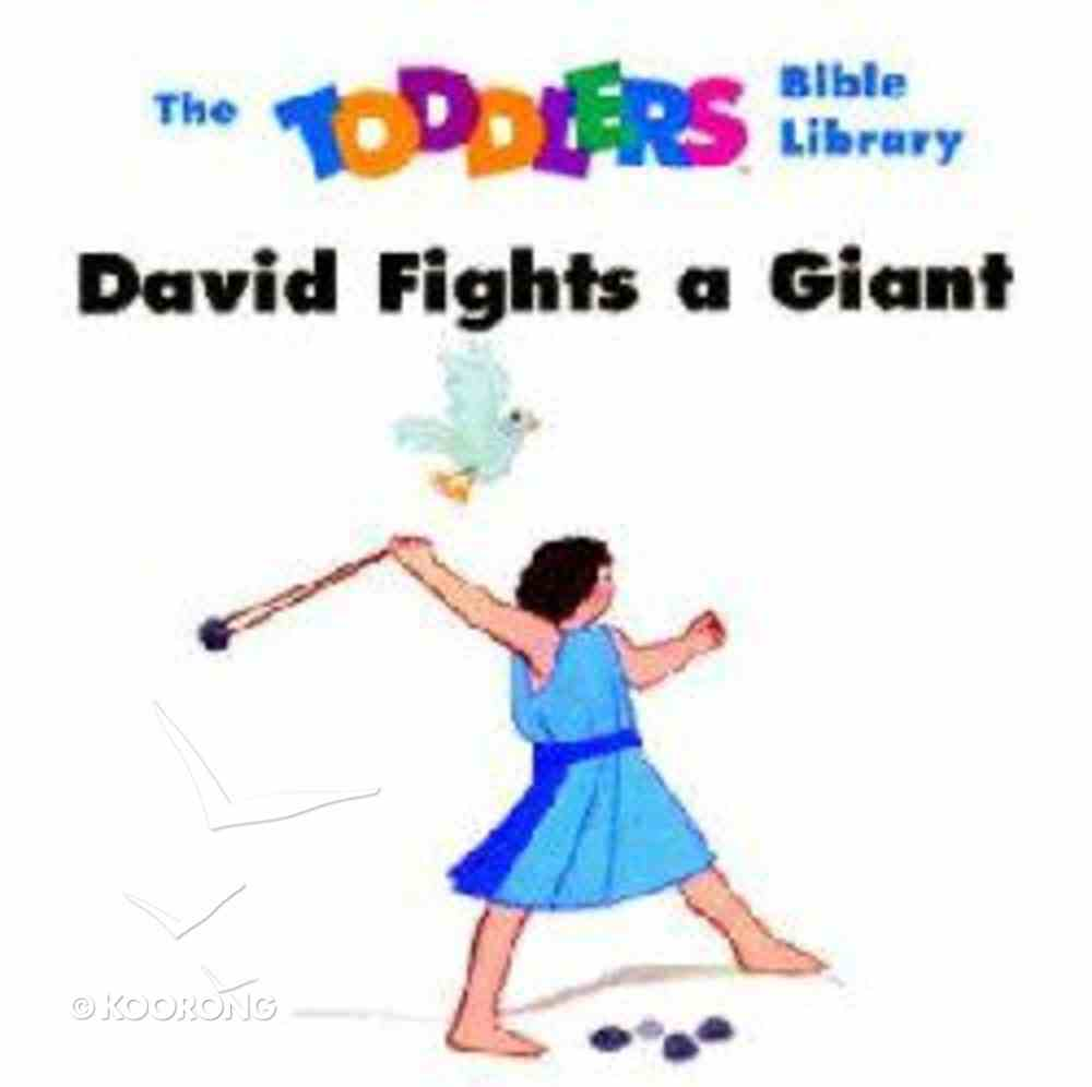 Toddler's Bible: David Fights a Giant Board Book