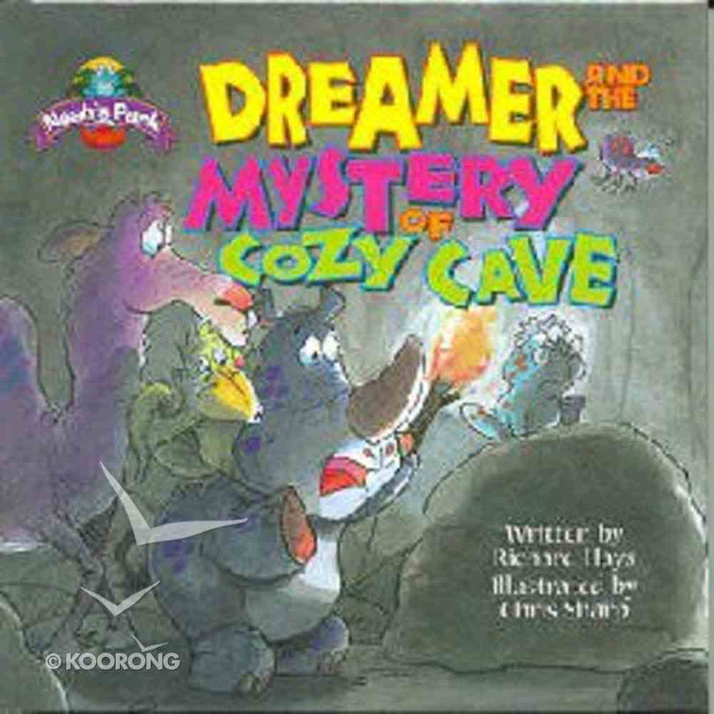 Dreamer and the Mystery of the Cosy Cave (Noah's Park Series) Hardback