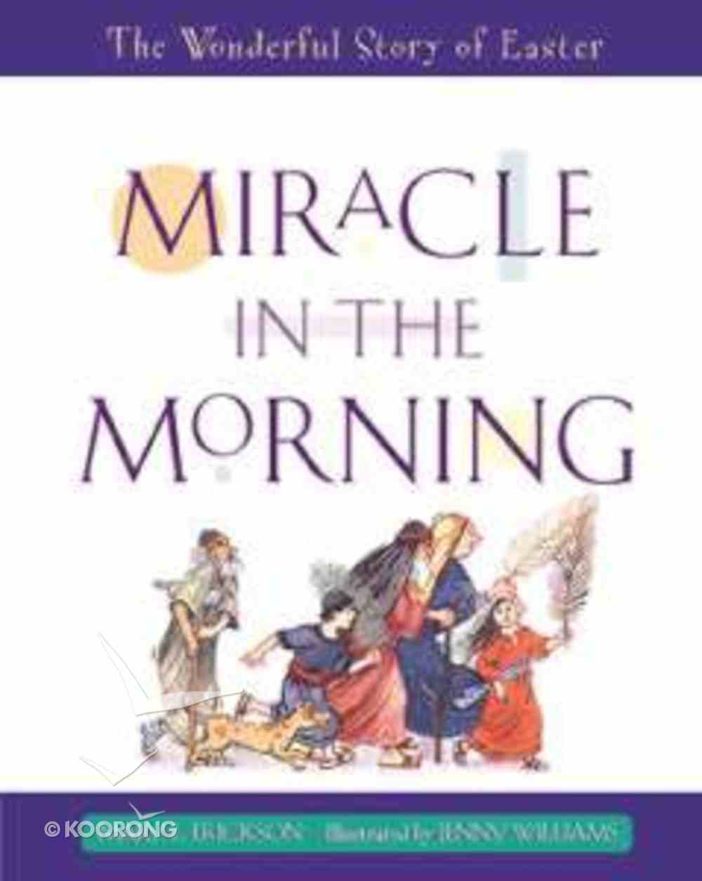 Miracle in the Morning Hardback