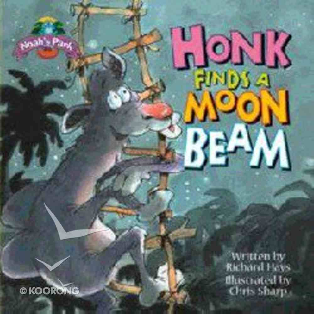 Honk Finds a Moonbeam (Noah's Park Series) Hardback