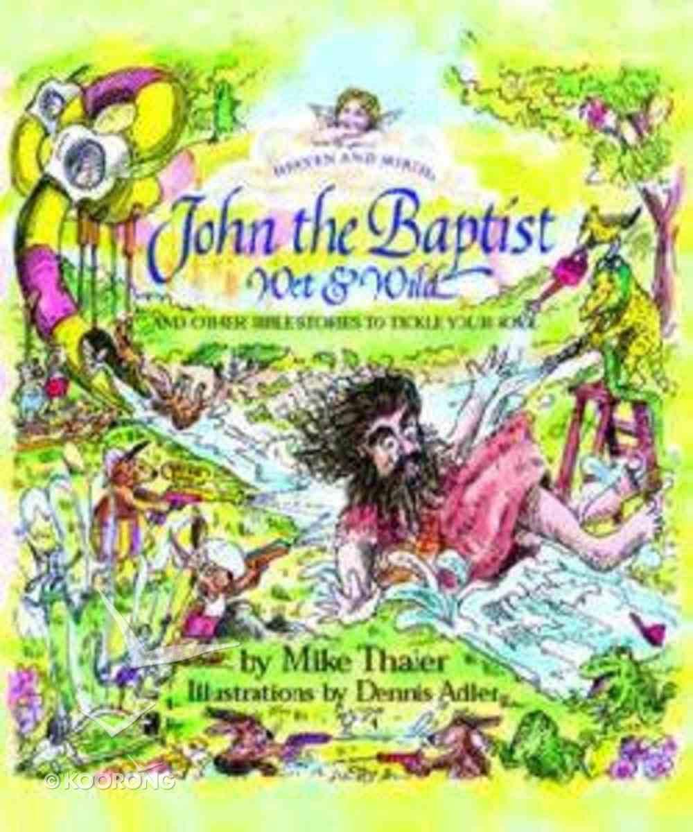 John the Baptist, Wet and Wild (Heaven And Mirth Series) Hardback