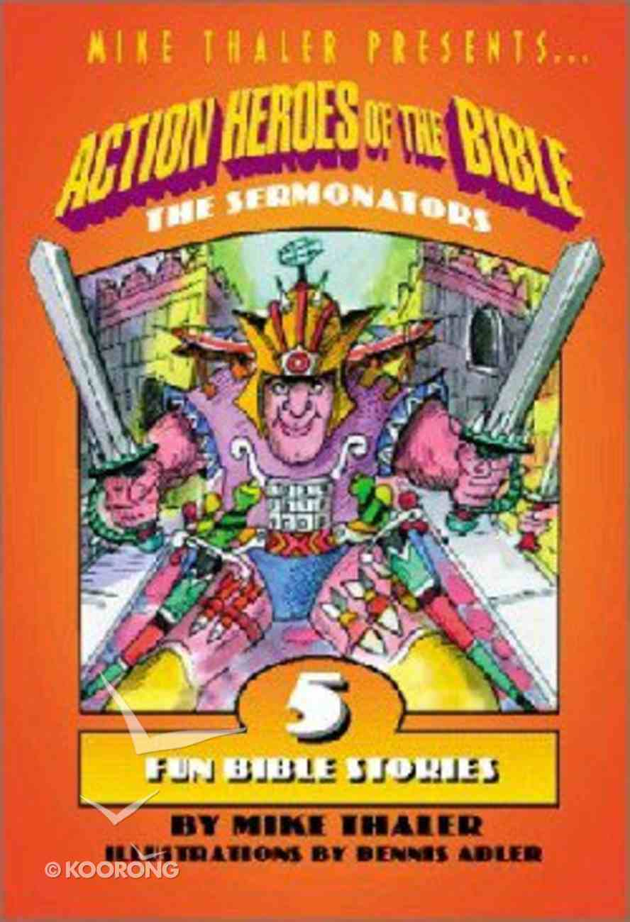 Action Heroes of the Bible: The Sermonators Paperback