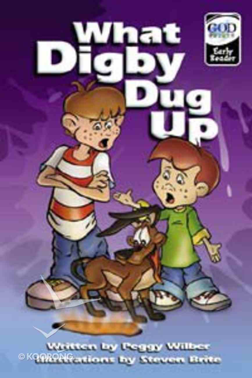 What Digby Dug Up (Godprints Early Reader Series) Paperback