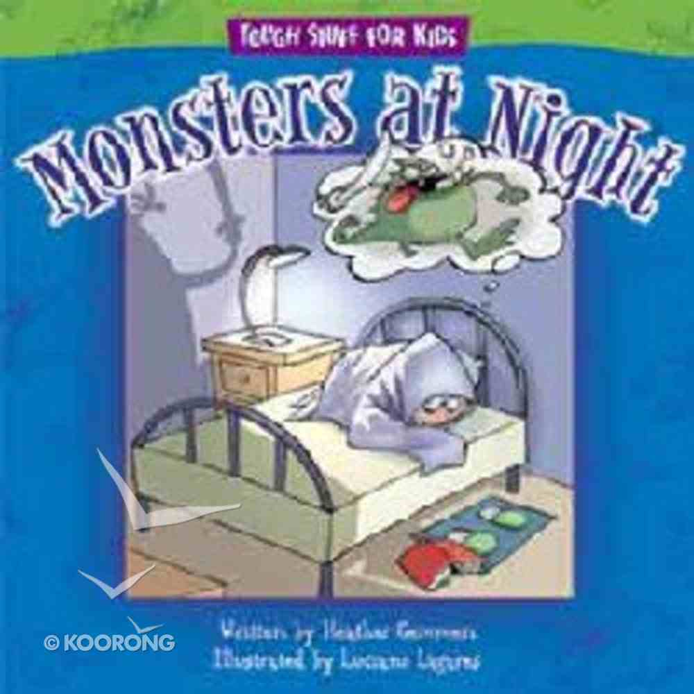 Monsters At Night (Tough Stuff For Kids Series) Paperback