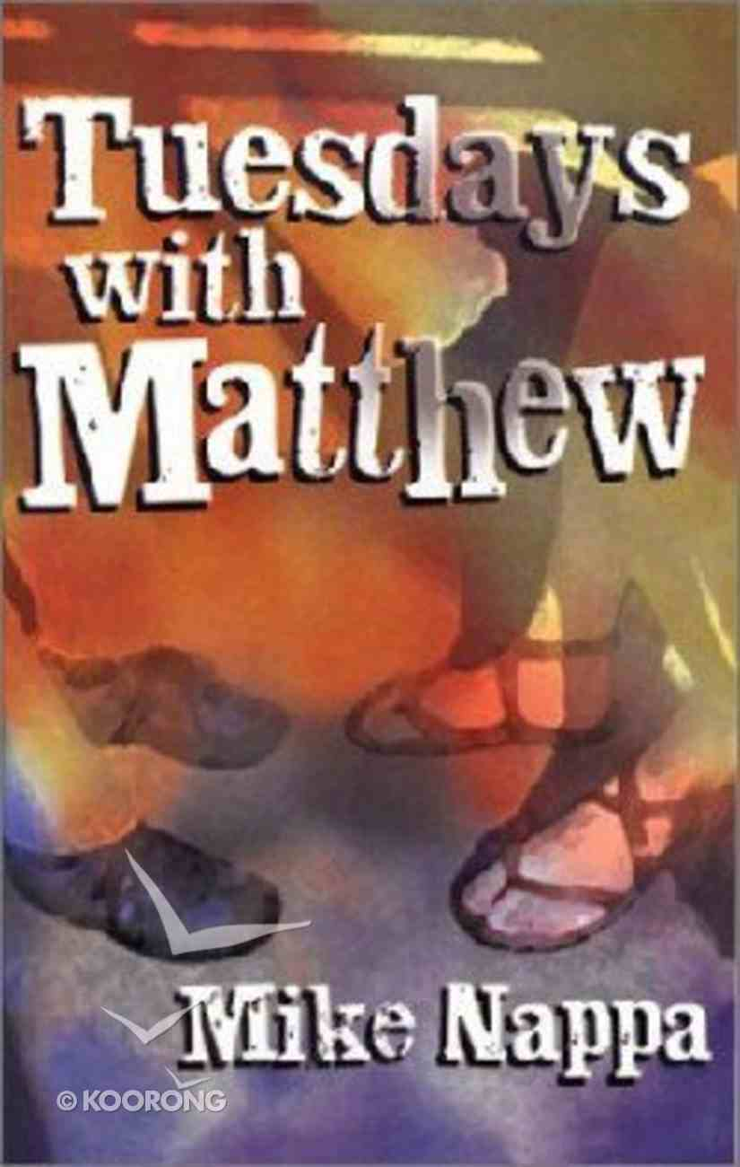 Tuesdays With Matthew Paperback