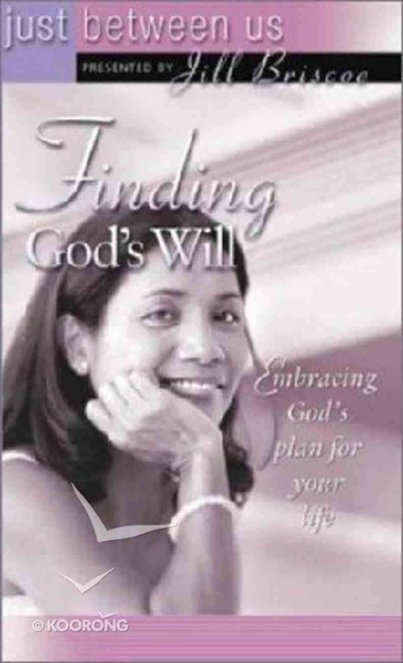 Just Between Us: Finding God's Will Paperback