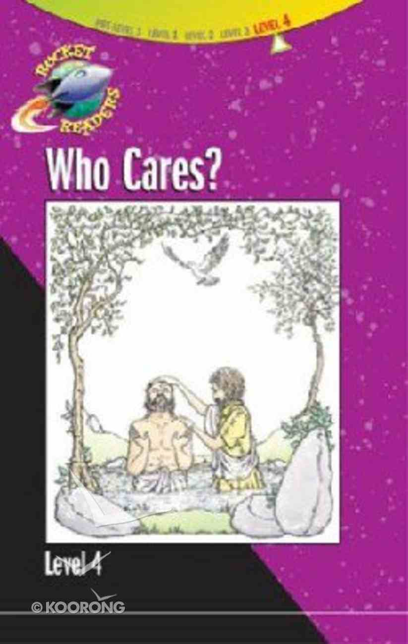 Who Cares? (Rocket Readers Level 4 Series) Paperback