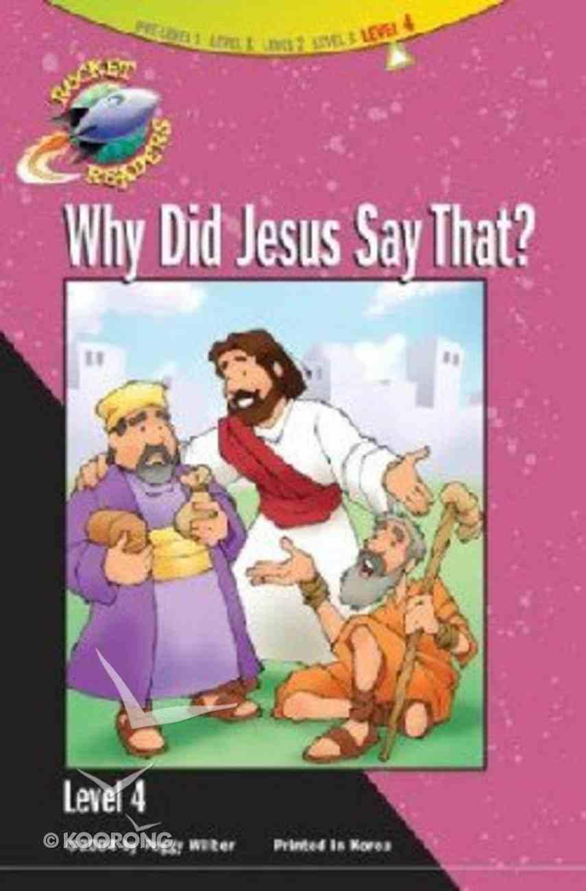 Why Did Jesus Say That? (Rocket Readers Level 4 Series) Hardback