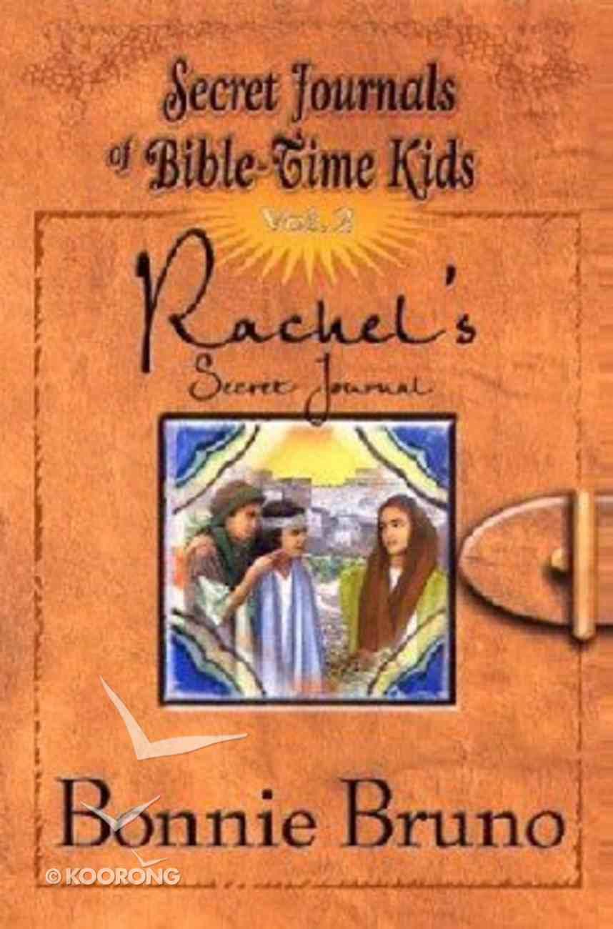 Rachel's Secret Journal (#02 in Secret Journals Of Bible-time Kids Series) Paperback