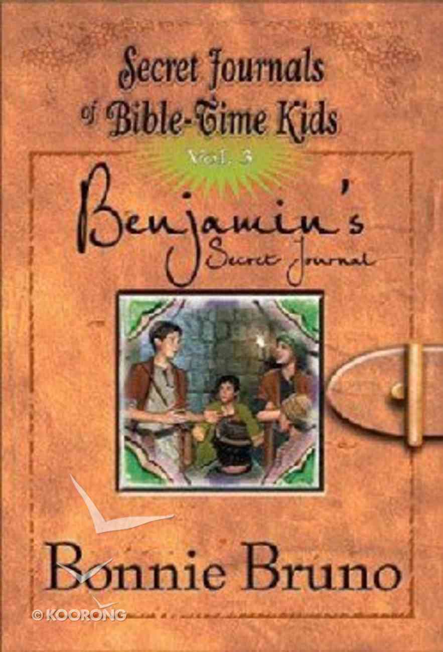 Benjamin's Secret Journal (#03 in Secret Journals Of Bible-time Kids Series) Paperback