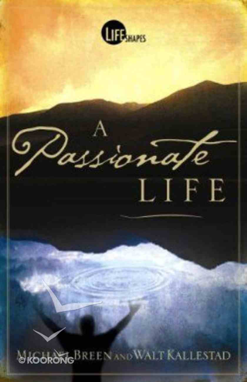 A Passionate Life (Lifeshapes Series) Paperback