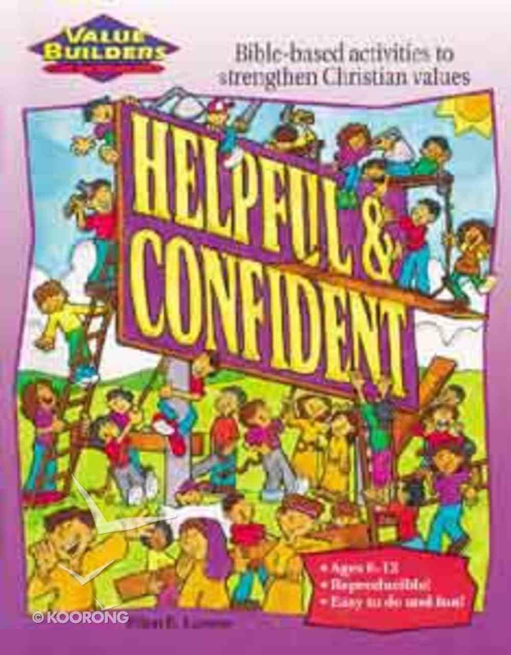 Value Builders: Helpful & Confident Paperback