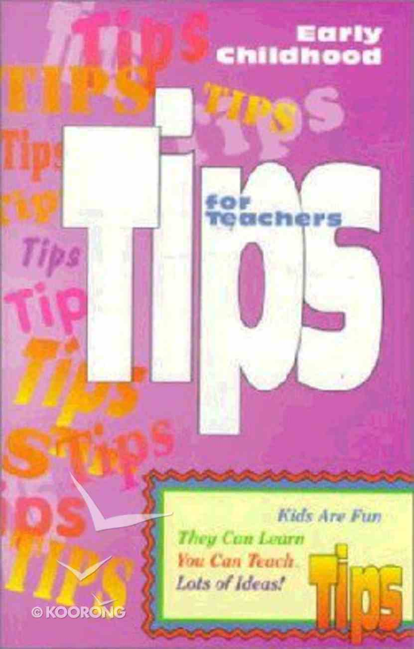 Tips For Teachers: Early Childhood Paperback