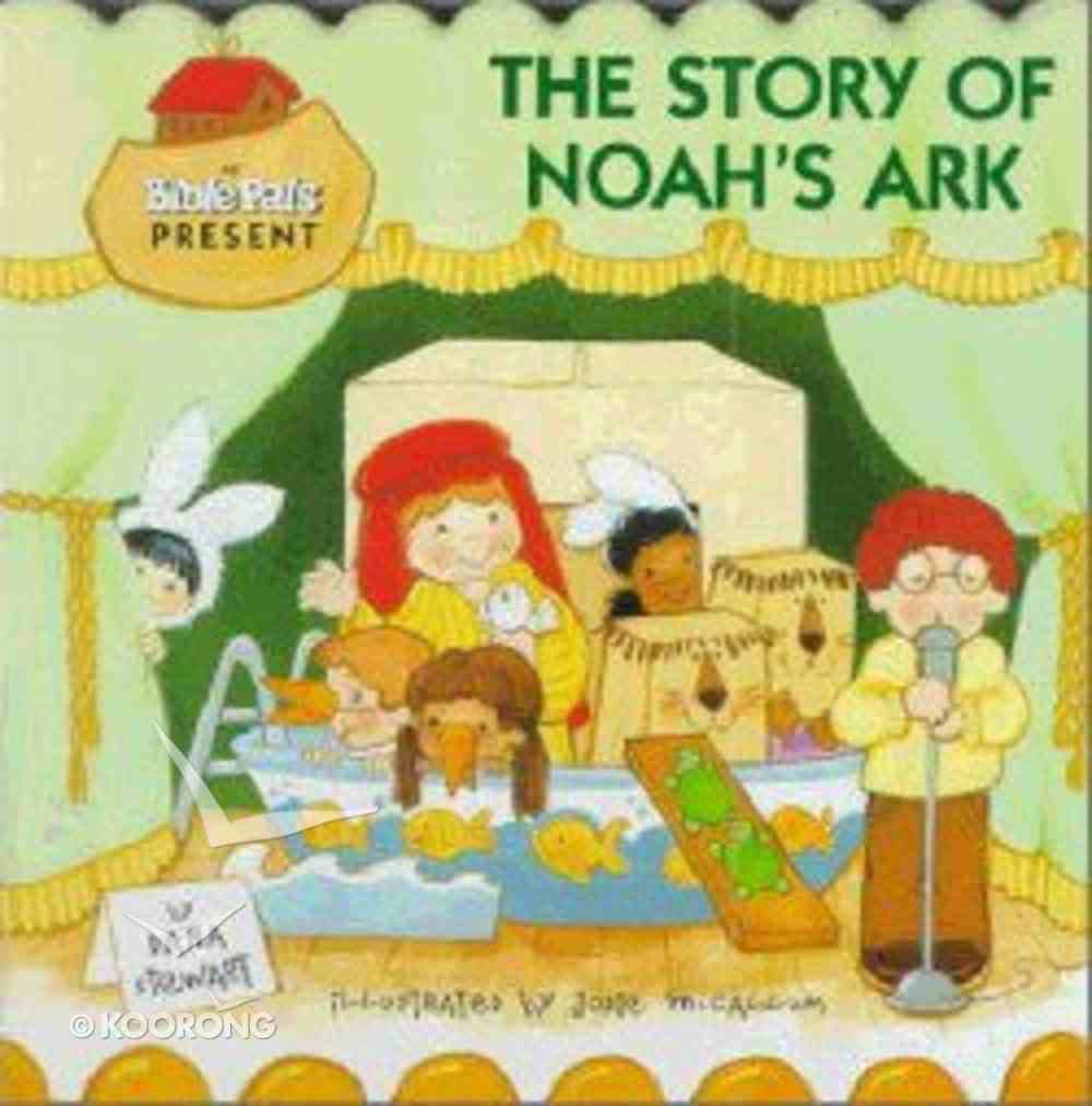 The Story of Noah's Ark (My Bible Pals Pageant Series) Board Book