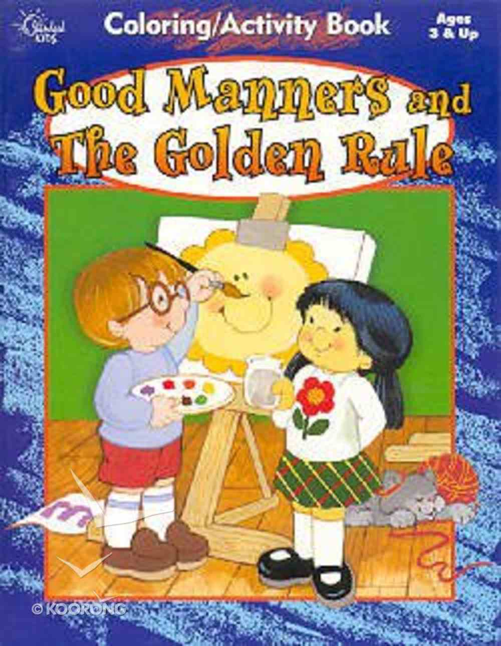 Colouring & Activity: Good Manners and the Golden Rule Paperback