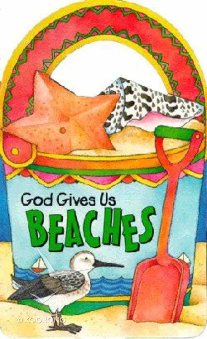 God Gives Us Beaches Board Book