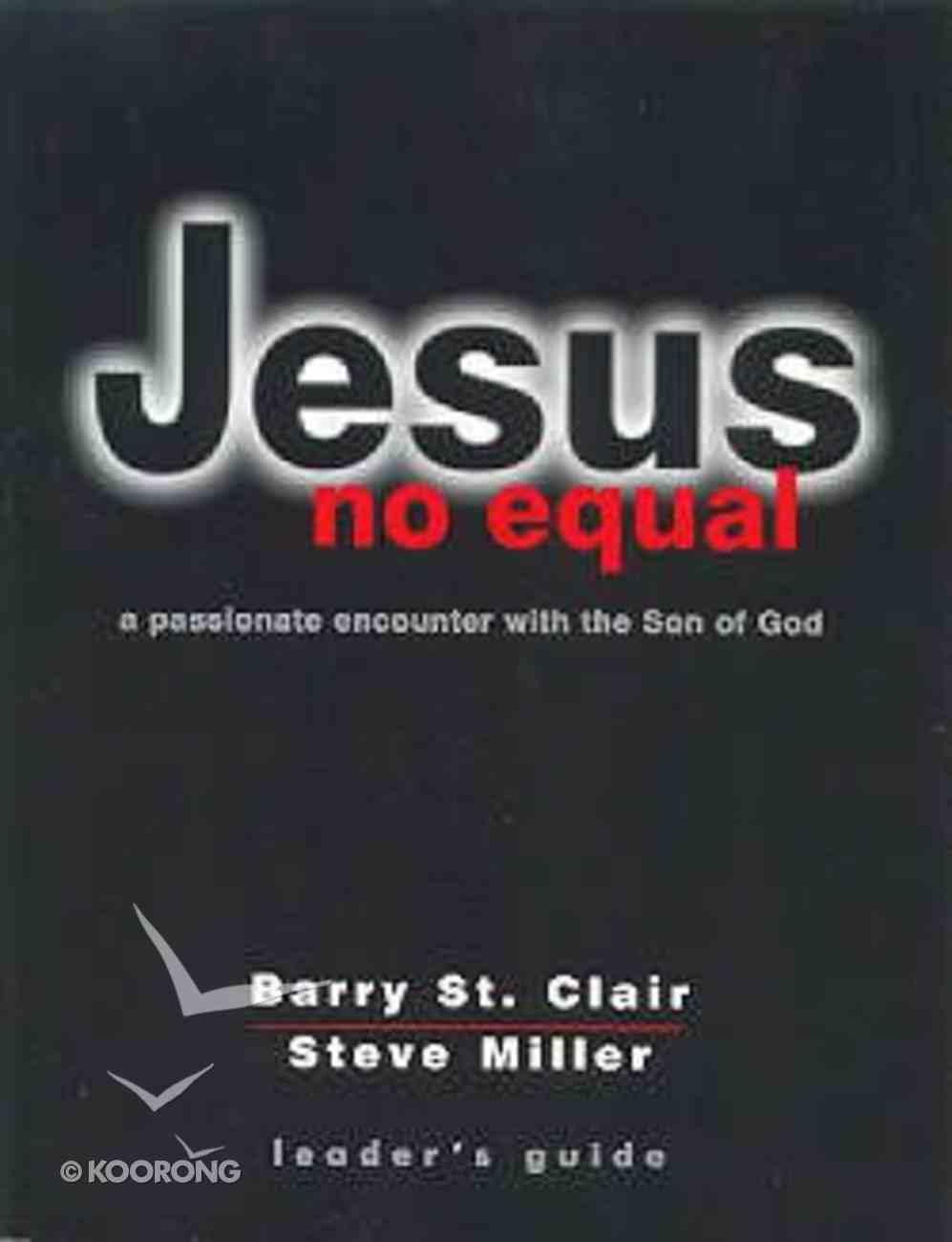 Jesus No Equal (Leader's Guide) Paperback