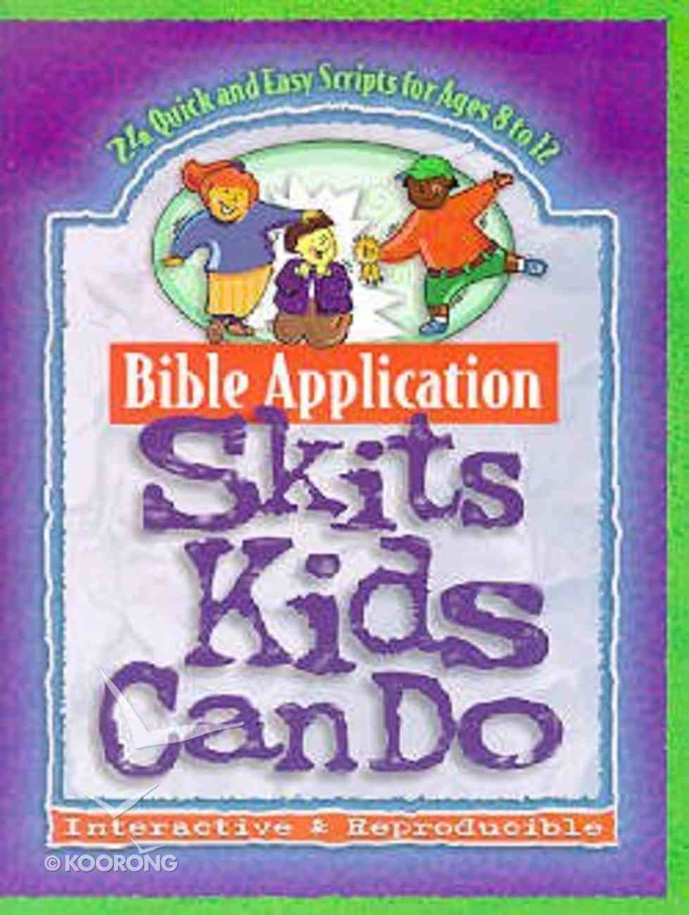 Bible Application Skits Kids Can Do Paperback