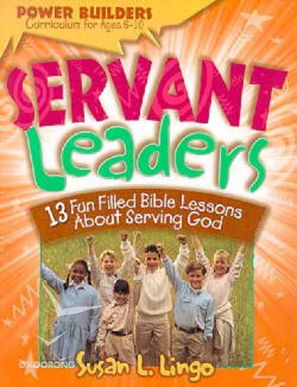 Power Builders: Servant Leaders Paperback