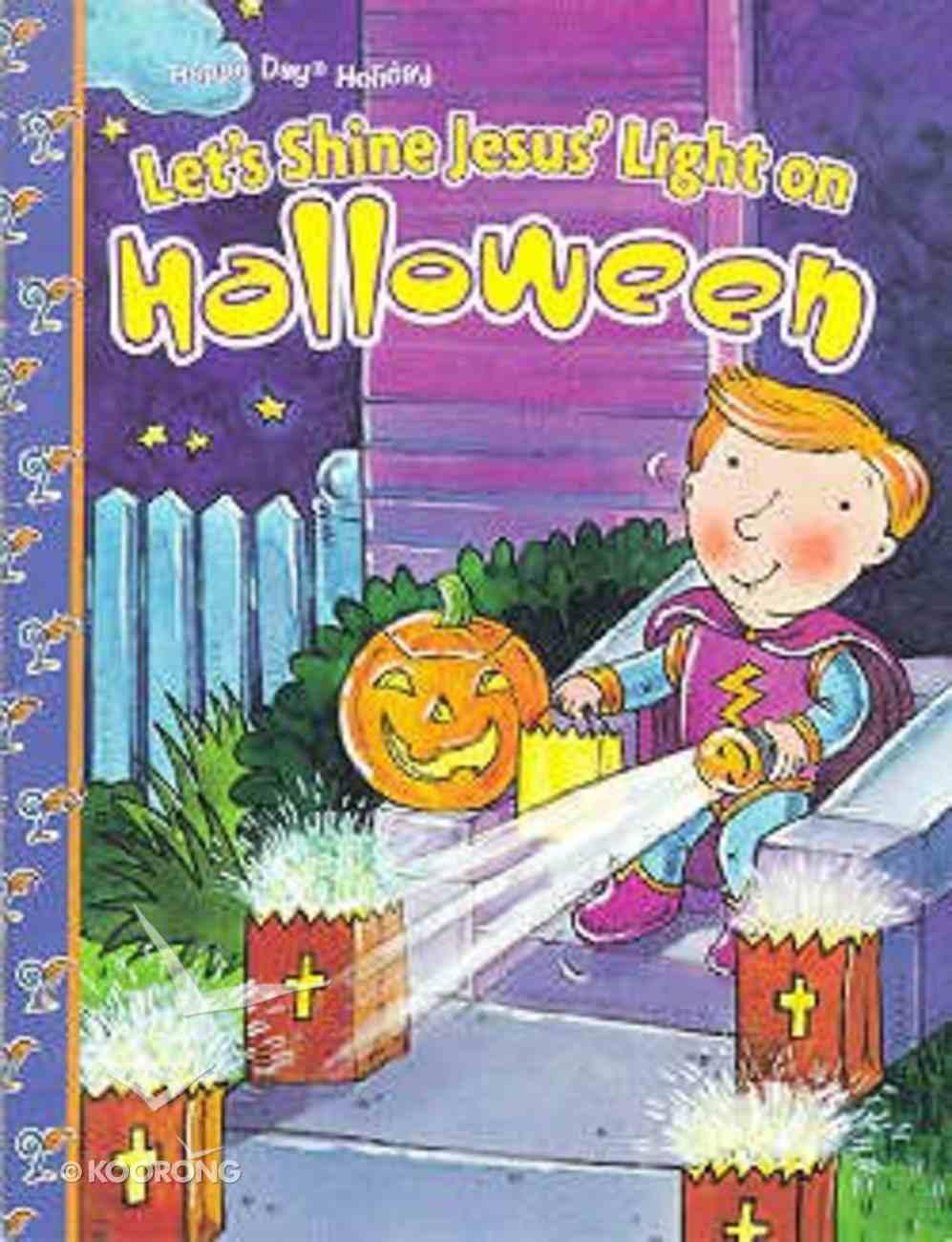 Let's Shine Jesus' Light on Halloween (Happy Day Series) Paperback
