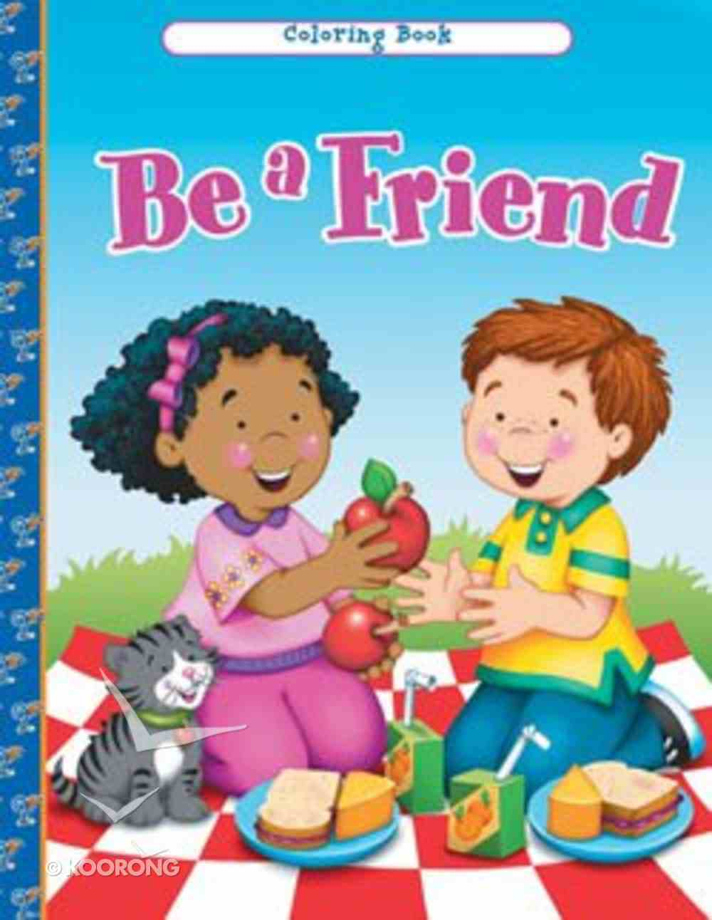 Be a Friend (Colouring Book) Paperback