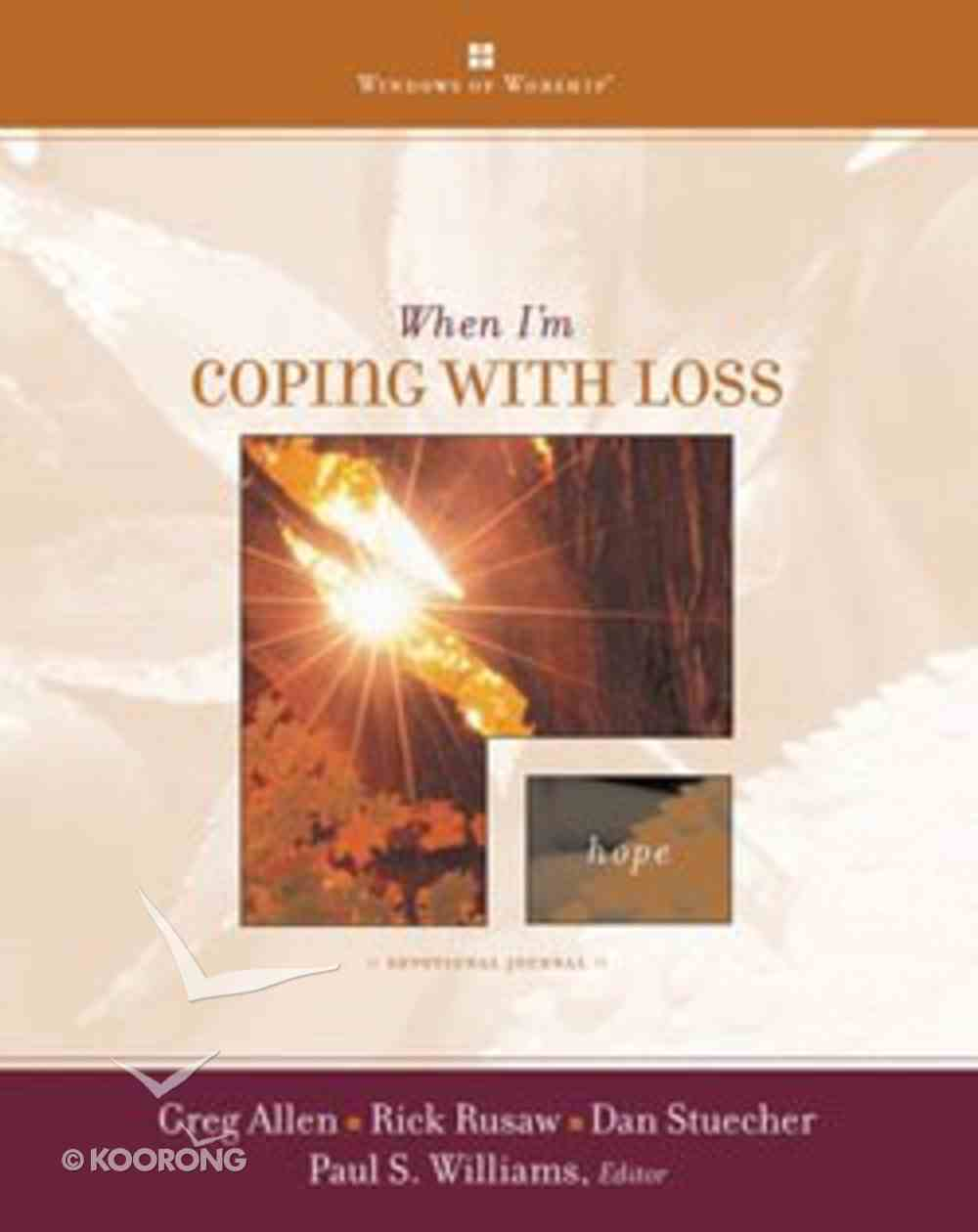 When I'm Coping With Loss (Windows Of Worship Series) Hardback