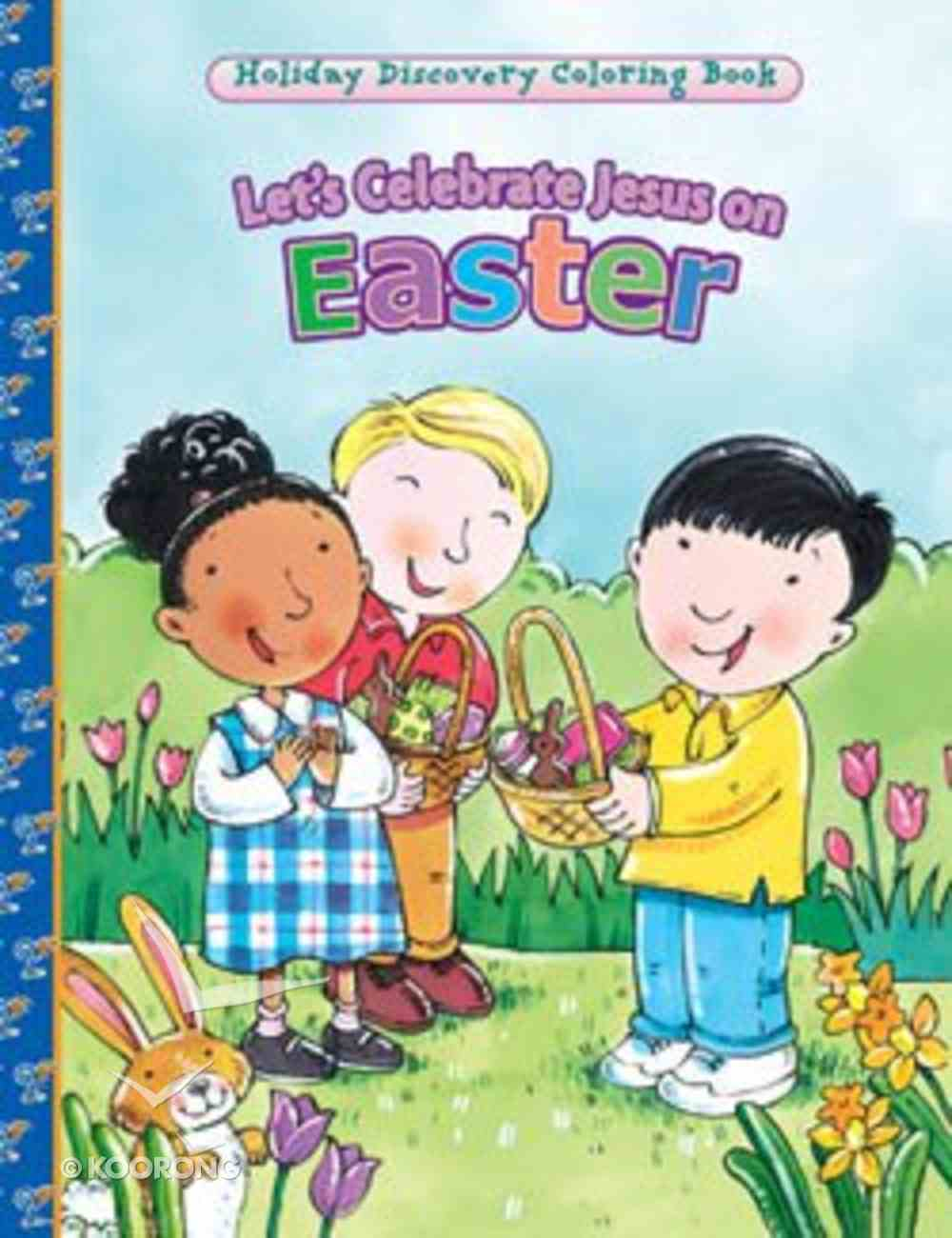 Let's Celebrate Jesus on Easter (Holiday Discovery Coloring Books Series) Paperback