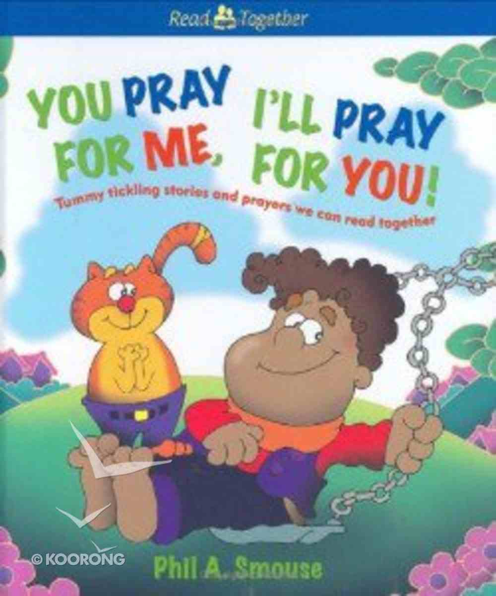 You Pray For Me, I'll Pray For You! Hardback