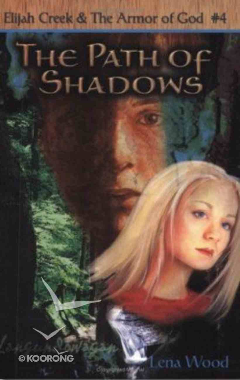 The Path of Shadows (#04 in Elijah Creek & The Armor Of God Series) Paperback
