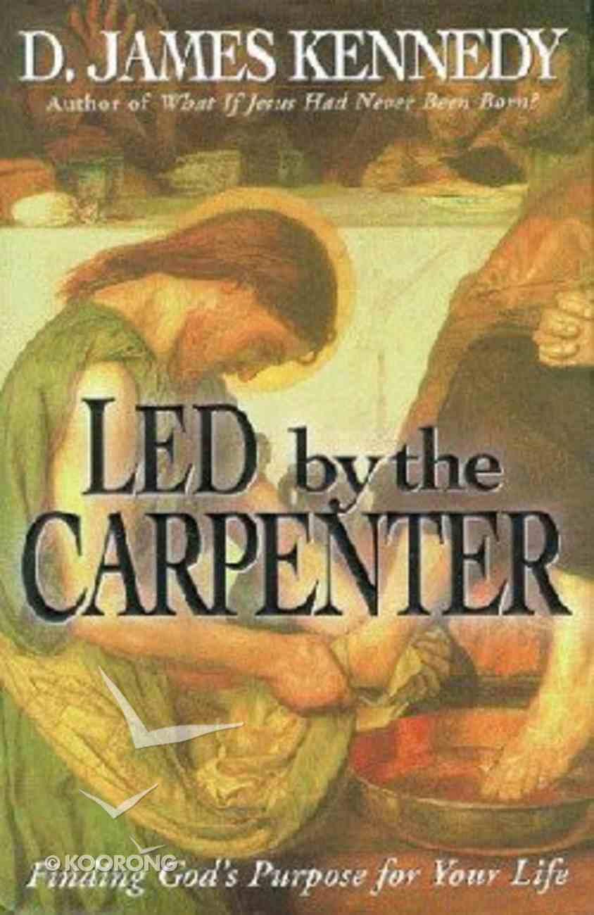 Led By the Carpenter Hardback